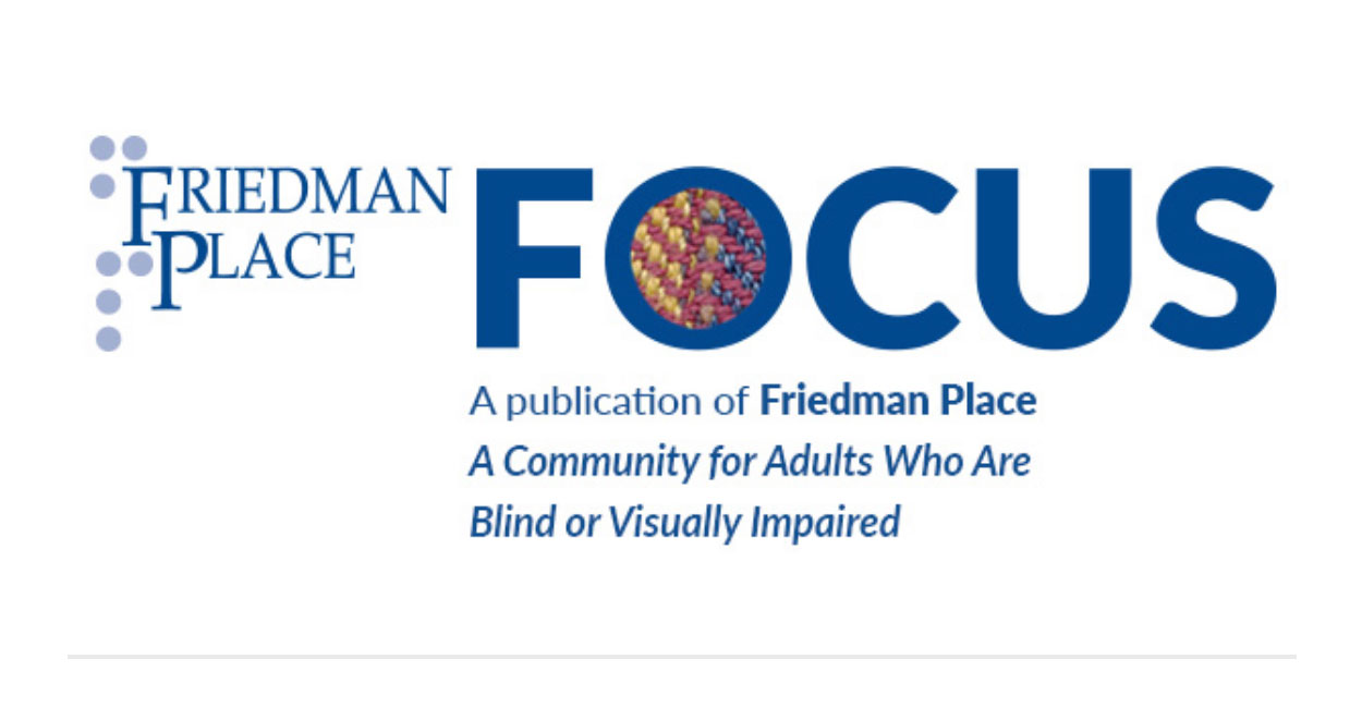 FOCUS: A Friedman Place Publication